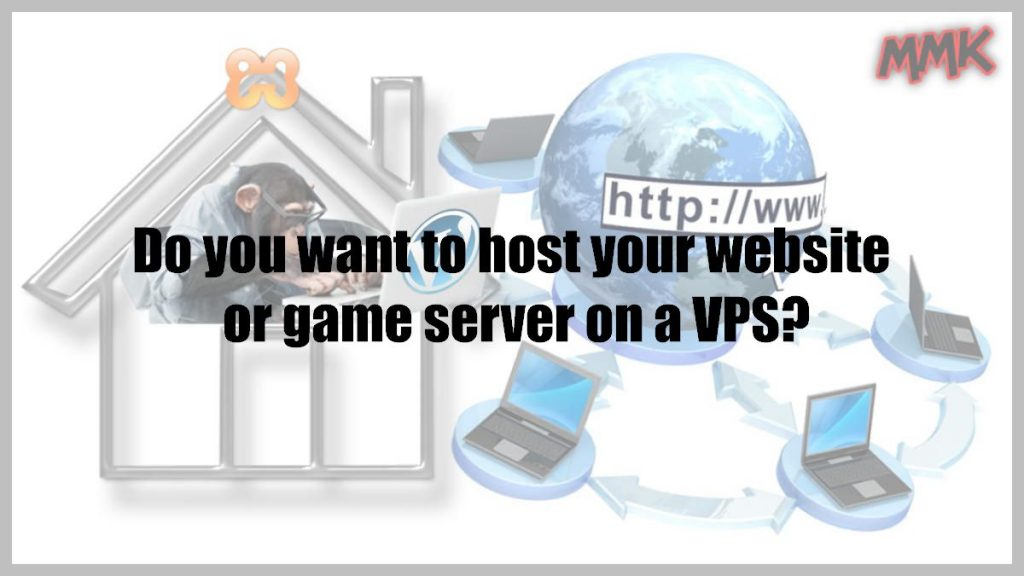 Do you want to host your website or game server on a VPS?